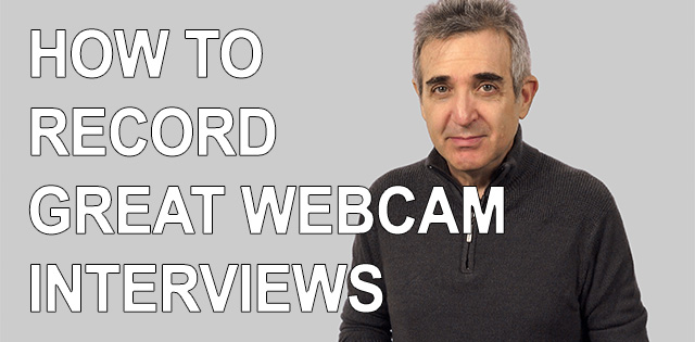 How to Record Great Webcam Interviews