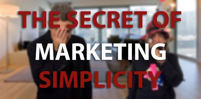 The Secret of Marketing Simplicty